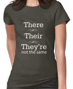 There, Their, They're not the same Women's T-Shirt