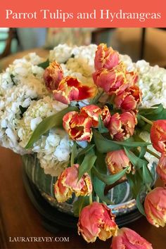 Parrot Tulips and Hydrangea Arrangement - Historic Garden Week In Virginia | Laura Trevey Lifestyle
