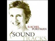 Rachel Portman - will write the soundtrack to my biopic