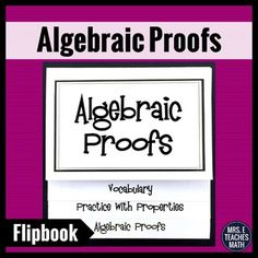 Algebraic Proofs Flipbook - This flipbook is perfect for student's interactive notebooks! It is a great introduction to proofs.