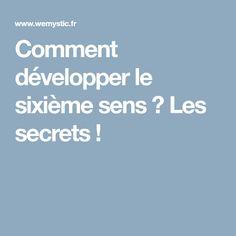 Comment développer le sixième sens ? Les secrets !