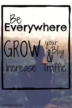 Grow your blog and increase new and old traffic!