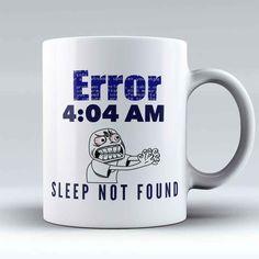 Sleep Not Found Mug - Premium Mugs of Mugdom Limited Edition - Sleep Not Found Mug - Developer & Programmer Mugs - Mugdom Coffee Mugs Funny Coffee Mugs, Coffee Humor, Funny Mugs, Coffee Art, Programming Humor, Engineering Humor, Tech Humor, Cool Mugs, Stupid Memes