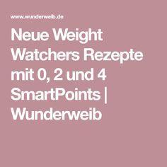 Neue Weight Watchers Rezepte mit 0, 2 und 4 SmartPoints   Wunderweib