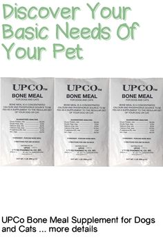 (This is an affiliate pin) Size:3 - 1Lb BagsBone Meal is an excellent source of naturally balanced calcium and phosphorus. Bone Meal is fed during pregnancy to promote proper development of offspring and proper bone growth in growing animals. The following amounts will supplement Calcium and Phosphorus to most feed programs: Feeding amounts Puppies up to 200 days 1 level tsp per head daily Mature Dogs 1/2 tsp per head daily Pregnant Females (last quarter) 1 tsp per day Lactating Females 2… Meal Supplement, Basic Needs, Canned Cat Food, Your Pet, Bones, Dog Cat, Pregnancy, Puppies, Meals