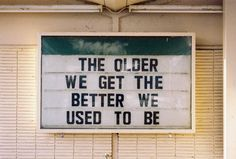 likeafieldmouse:  The older we get…