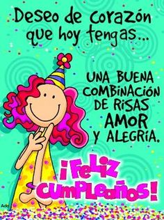 Deseo de corazón que hoy tengas un feliz cumpleaños Happy Birthday Fun, Happy Birthday Messages, Happy Birthday Quotes, Happy Birthday Images, Happy Birthday Greetings, Bday Cards, Birthday Greeting Cards, Happy B Day, Friend Birthday
