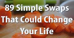 89 simple swaps that could change your life | greatist.com
