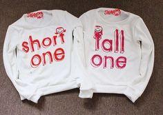 Short one, tall one sweat shirts