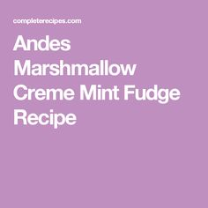 Andes Marshmallow Creme Mint Fudge Recipe