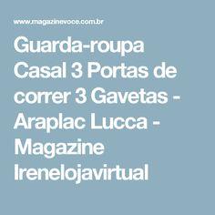 Guarda-roupa Casal 3 Portas de correr 3 Gavetas - Araplac Lucca - Magazine Irenelojavirtual