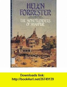 Moneylenders of Shahpur (9780002231893) Helen Forrester , ISBN-10: 0002231891  , ISBN-13: 978-0002231893 ,  , tutorials , pdf , ebook , torrent , downloads , rapidshare , filesonic , hotfile , megaupload , fileserve