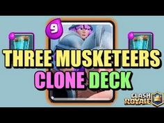Three Musketeers Clone Deck - Clash Royale