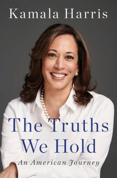 New Books to Read This Winter: 'The Truths We Hold: An American Journey' by Kamala Harris New Books, Good Books, Books To Read, Political Leaders, Political Books, Agent Of Change, Civil Rights Movement, Kamala Harris, Speak The Truth