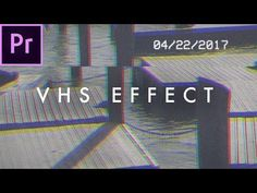 Retro VHS Look Effect Tutorial (no plugins) | Premiere Pro CC 2017 - YouTube