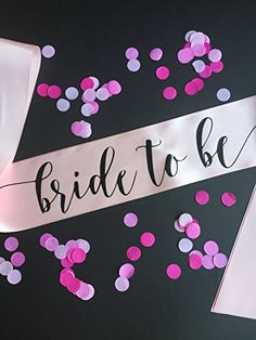 Pink Bride to Be Bachelorette Party Sash with Black Writi... https://www.amazon.com/dp/B01E610RDS/ref=cm_sw_r_pi_dp_x_UREkybG8VP41F