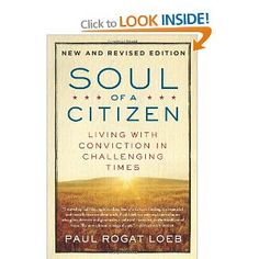 Soul of a Citizen: Living with Conviction in Challenging Times: Amazon.ca: Paul Rogat Loeb: Books