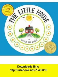 The Little House 70th Anniversary Edition with CD (9780547790442) Virginia Lee Burton , ISBN-10: 0547790449  , ISBN-13: 978-0547790442 ,  , tutorials , pdf , ebook , torrent , downloads , rapidshare , filesonic , hotfile , megaupload , fileserve