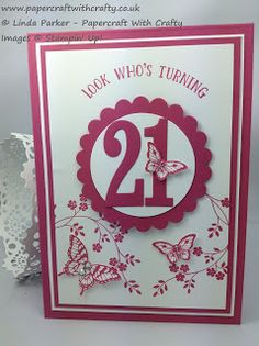 Papercraft With Crafty: Who's Turning 21 ?