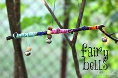 Forage for sticks and then wrap with embroidery floss, add bells and beads and hang...Fairy Bells...perfect for those backyard fairies. Little hands love it and get great fine motor work as well!