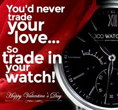 You'd never trade in your Love. So, trade in your watch! Dream Watches, Luxury Watches, Watch Deals, Fancy, Hollywood Stars, Watch Brands, Luxury Lifestyle, Gossip, Modern
