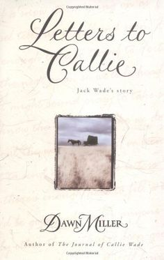 Letters to Callie: Jack Wade's Story by Dawn Miller http://www.amazon.com/dp/0671521020/ref=cm_sw_r_pi_dp_f8eavb0BSPVN7