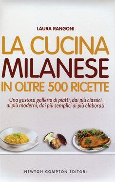 La cucina milanese in 500 ricette tradizionali
