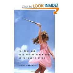 The True and Outstanding Adventures of the Hunt Sisters: A Novel.  So funny, so sad and touching.  Read it!