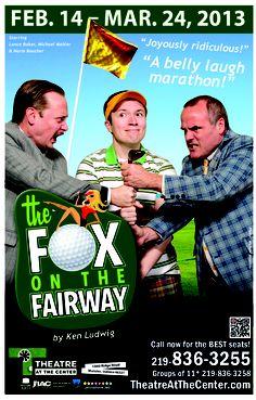 2013 THE FOX ON THE FAIRWAY starring Lance Baker, Michael Mahler & Norm Boucher.