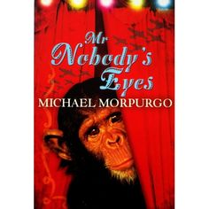 Mr Nobody's Eyes by Michael Morpurgo - I adore Morpurgo. This is a lesser known book of his but my favourite. You only learn the relevance of the title towards the end Books For Boys, Childrens Books, Mr Nobody, Books To Read, My Books, Michael Morpurgo, Habits Of Mind, Great Books, New Baby Products