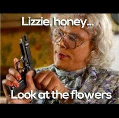 Madea Gots It All Under Controls, Lizzie, Just Look At Dem Dur Flowers.