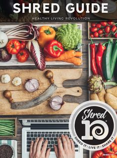 10 Day Shred Guide and Recipes Join me for 10 days to shred habits that no longer serve you and begin new healthy habits on a healthy living revolution!