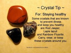 Some crystals that are known to prevent illness and keep you healthy are Red Jasper, Lapis lazuli and Rainbow Fluorite. Carry, wear or keep these crystals around you.