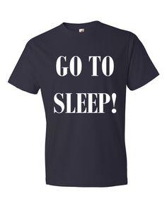 e6ec069fa08 GO TO SLEEP Mens Short sleeve t-shirt