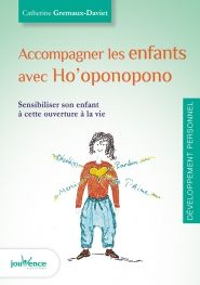 Accompagner les enfants avec Ho'oponopono   Editions Jouvence