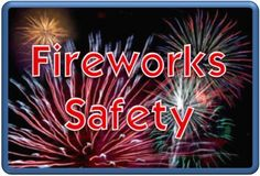 Amazing Tips On Fireworks Safety