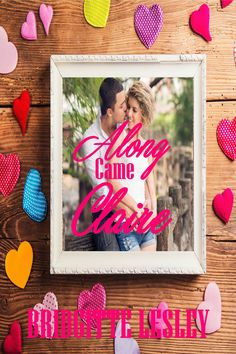 Along Came Claire, an ebook by Bridgitte Lesley at Smashwords Amazing Books, Good Books, Literary Fiction, Everything Happens For A Reason, Writers Write, Ladies Day, Claire, Indie, Romance