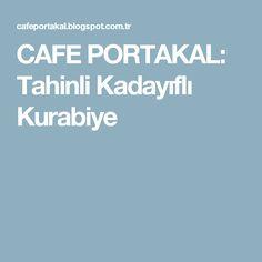 CAFE PORTAKAL: Tahinli Kadayıflı Kurabiye