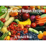 120 Creative Vegan Recipes (Kindle Edition)By Richard West