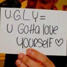 (U) (G)otta (L)ove (Y)ourself <3