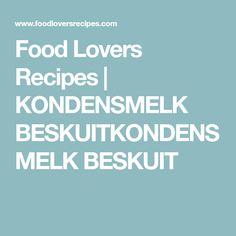 Food Lovers Recipes | KONDENSMELK BESKUITKONDENSMELK BESKUIT Piccalilli, Scones, Recipies, Food And Drink, Cooking Recipes, Lovers, Meals, Baking, Desserts