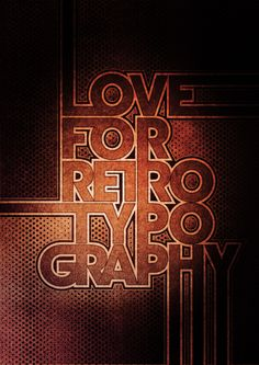 Love For Retro Typography by Vector Hugo, via Behance
