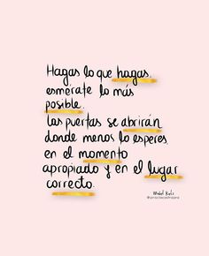 Y como se sabe cuándo es el momento adecuado? Favorite Quotes, Best Quotes, Love Quotes, More Than Words, Some Words, Positive Mind, Positive Quotes, Positive Things, Inspirational Phrases