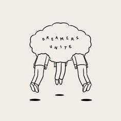 Dreamers Unite.