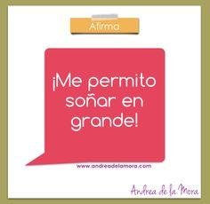 Me permito soñar en grande | Andrea de la Mora