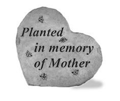 Kay Berry- Inc. 89220 Planted In Memory Of Mother - Heart Shaped Memorial - 8.5 Inches x 7 Inches by Kay Berry. $27.95. Design is stylish and innovative. Satisfaction Ensured.. Great Gift Idea.. Manufactured to the Highest Quality Available.. Create a special corner in your garden with this beautiful monument  made of rough cast stone. Engraved with - Planted in Memory of Mother.  Kay Berry products are made of cast stone in Saxonburg PA. They are made to be weatherproof....