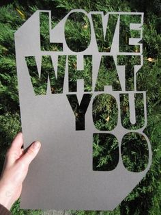 ...Do what you love.