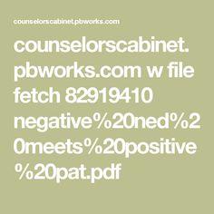 counselorscabinet.pbworks.com w file fetch 82919410 negative%20ned%20meets%20positive%20pat.pdf