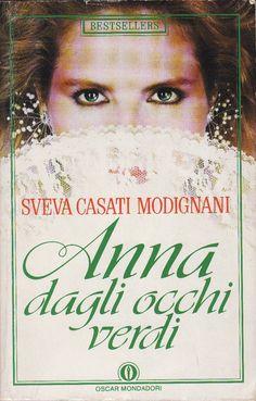 Anna dagli occhi verdi - Sveva Casati Modignani - 17 recensioni su Anobii