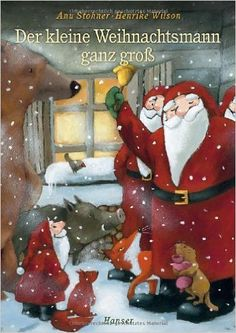 Der kleine Weihnachtsmann ganz groß: Amazon.de: Anu Stohner, Henrike Wilson: Bücher